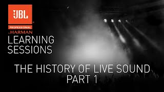 History of Live Sound - Part 1 with Andy Coules - Webinar