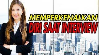 CARA MEMPERKENALKAN DIRI SAAT INTERVIEW KERJA (2018)