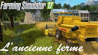 Farming Simulator 17 - L'Ancienne ferme | Moisson à l'ancienne !