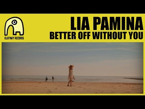 LIA PAMINA - Better Off Without You [Official]