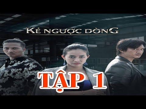 KẺ NGƯỢC DÒNG.TẬP 1 | Phim hay HD| VTV1