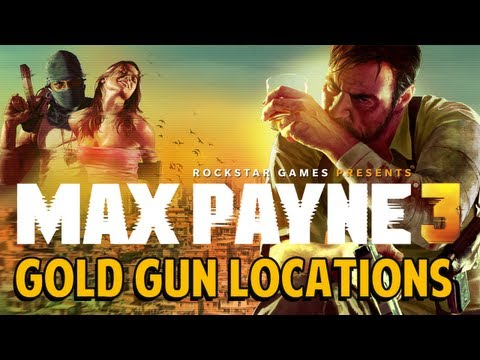 Max Payne 3 - ALL GOLD GUN LOCATIONS (Chapters 1-14)
