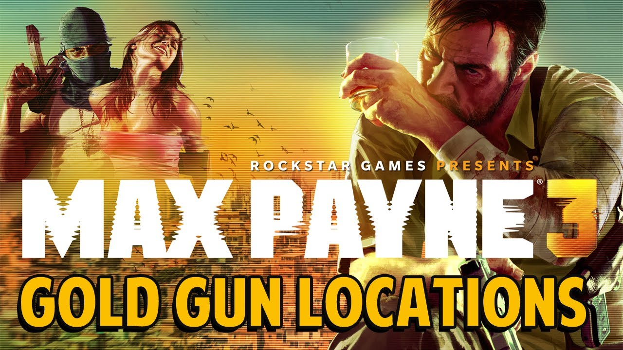 Max Payne 3 All Gold Gun Locations Chapters 1 14 Youtube