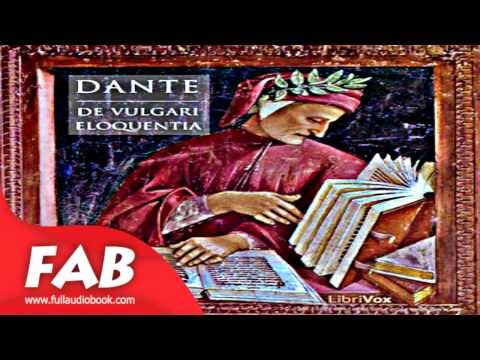 De Vulgari Eloquentia Full Audiobook by Dante ALIGHIERI  by Essays & Short Works