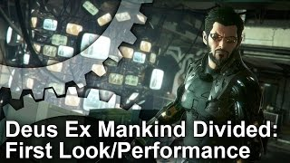 Deus Ex Mankind Divided: First Look + Gameplay Frame-Rate Test