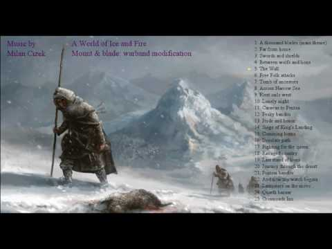 A World of Ice and Fire - warband mod: full soundtrack