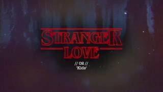 'Stranger Things'  - Kids (Psyche's Deep House remix) MP3