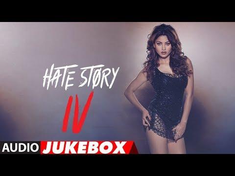 Full Album :Hate Story IV | Urvashi Rautela | Vivan Bhathena | Karan Wahi | Audio Jukebox |T-Series