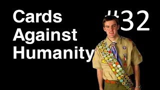 THE BOY SCOUTS OF AMERICA (Cards Against Humanity Ep. 32)