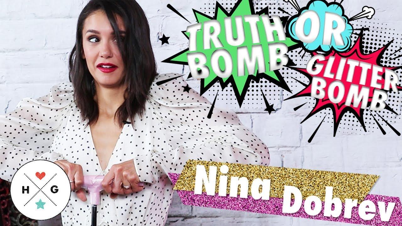 Nina Dobrev | Truth Bomb or Glitter Bomb | HelloGiggles