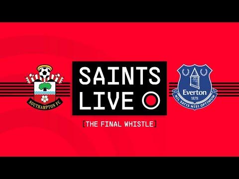 SAINTS LIVE: The Final Whistle | Southampton vs Everton