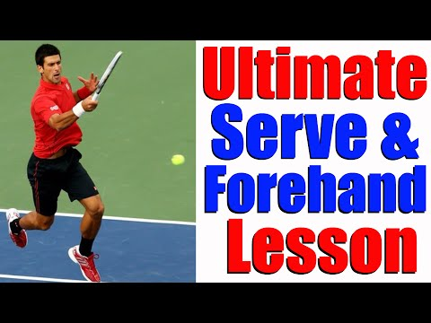 The Ultimate Tennis Serve and Forehand Lesson | Tennis Lesso