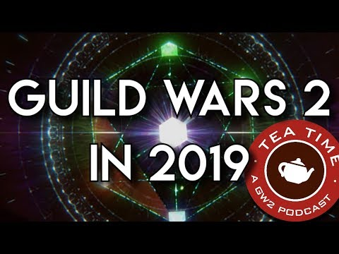 TeaTime : Guild Wars 2 In 2019! With Roy, Plenyx and Brazil! thumbnail