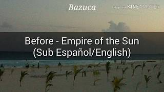 Before - Empire of the Sun (Sub Español/English)