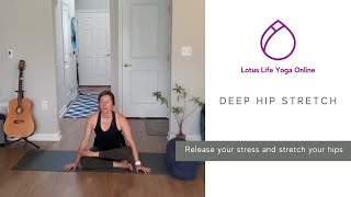Deep Hip Stretch | Lotus Life Yoga Center