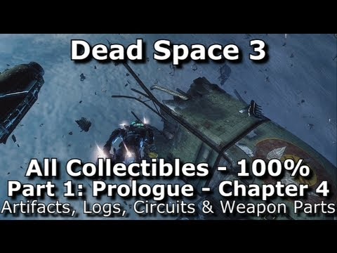Dead space 3 100 collectibles guide part 1 prologue chapter dead space 3 100 collectibles guide part 1 prologue chapter 4 logs weapon parts etc youtube malvernweather Image collections