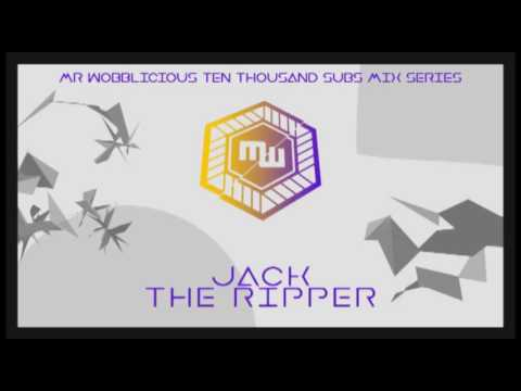 Jack The Ripper - MrWobblicious 10k Subscribers Mixing Series Vol. 02