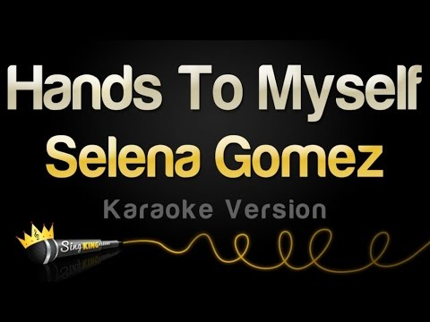 Selena Gomez - Hands To Myself (Karaoke Version)