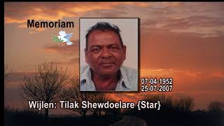 Memoriam,Tilak Shewdoelare {Star}