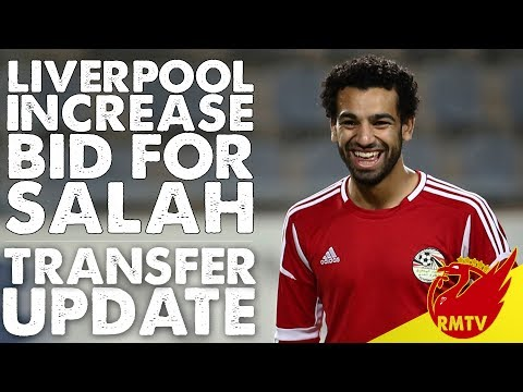 Liverpool Increase Salah Bid | LFC Daily Transfer News LIVE