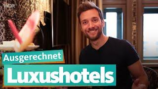 Ausgerechnet Luxushotels | WDR Reisen