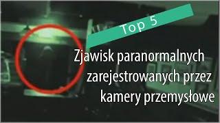 Top 5: Zjawiska paranormalne zarejestrowane przez kamery przemysłowe