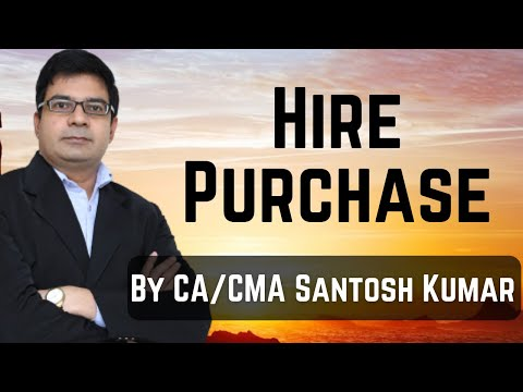 hire purchase by santosh kumar (CA/CMA) mob no 9999631597