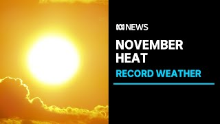 The Northern Territory records its hottest November on record | ABC News