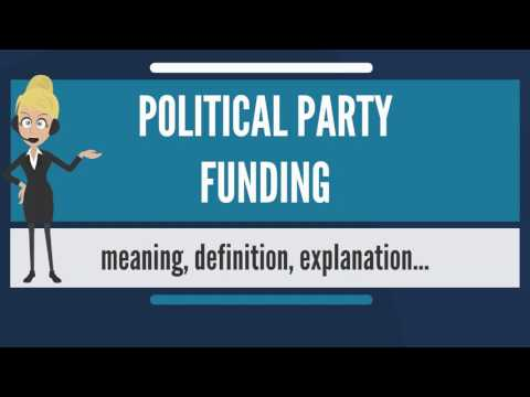 What is POLITICAL PARTY FUNDING? What does POLITICAL PARTY FUNDING mean?