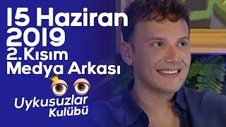 Okan Bayülgen ile Uykusuzlar Kulübü 15 Haziran 2019 - Bölüm 2 - Edis ve Medya Arkası