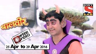 weekivideos baalveer 25 april to 29 april 2016
