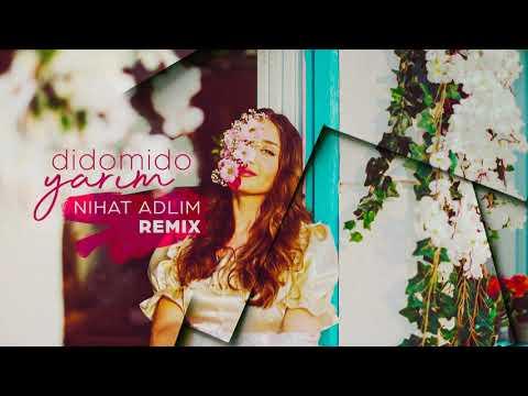Didomido - Yarım (Nihat Adlim Remix)