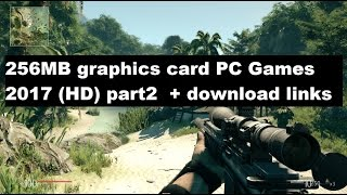 256MB graphics card PC Games 2017 HD part2  + download links