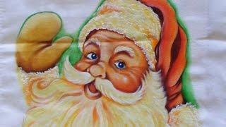 Como Pintar Papai Noel no Tecido (Câmera Rápida) Adilson G. Amaral