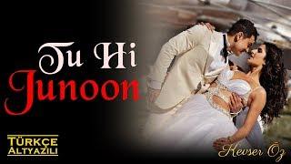 Tu Hi Junoon - Turkish Sub.   🎬: Dhoom 3   🎤Mohit Chauhan