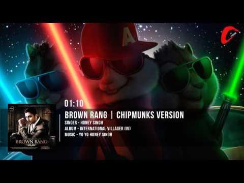 brown-rang-full-song-|-yo-yo-honey-singh-|-chipmunks-version