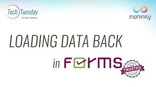 Inphinity Forms - LOAĎING DATA BACK - TechTuesday with Maria Sandorova