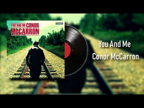 Conor McCarron  You And Me