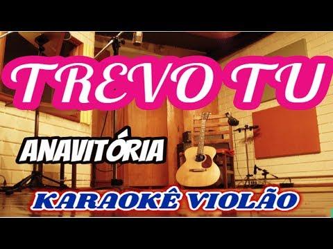 ANAVITÓRIA part.  TIAGO IORC - Trevo (tu) karaokê violão