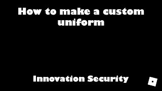 How To Make A Custom Uniform Innovation Security By Beetrootlife