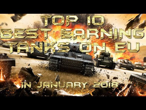 World of Tanks TOP 10 BEST EARNING TANKS in January 2018