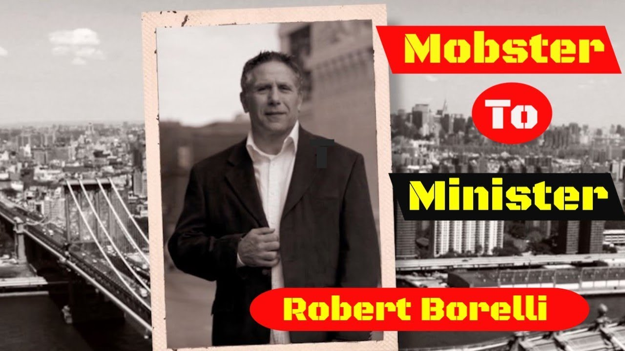 Mobster to Minister | The Robert Borelli Story - YouTube