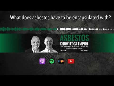 what-does-asbestos-have-to-be-encapsulated-with?