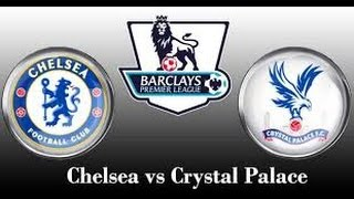 Chelsea vs Crystal Palace 2015    Premier League 2015
