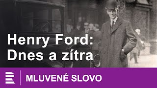 Henry Ford: Dnes a zítra | MLUVENÉ SLOVO CZ