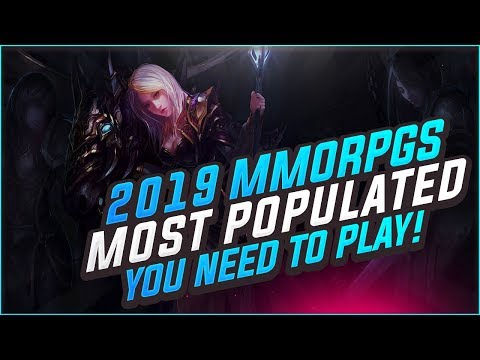 Top 13 Most Played MMORPGs In 2019 - What MMOs SHOULD You Be Playing RIGHT NOW!?!