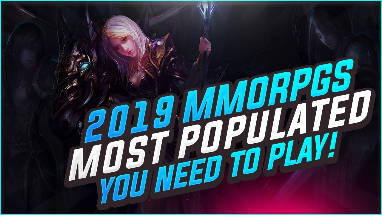 Top 13 Most Played MMORPGs in 2019 – What MMOs SHOULD You Be Playing RIGHT NOW!?!