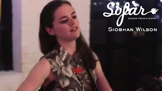 Siobhan Wilson - All Dressed Up | Sofar London