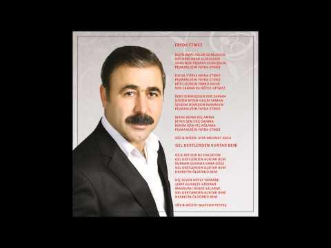 Kiya Mehmet Akça - Gel Dertlerden Kurtar Beni (Deka Müzik)