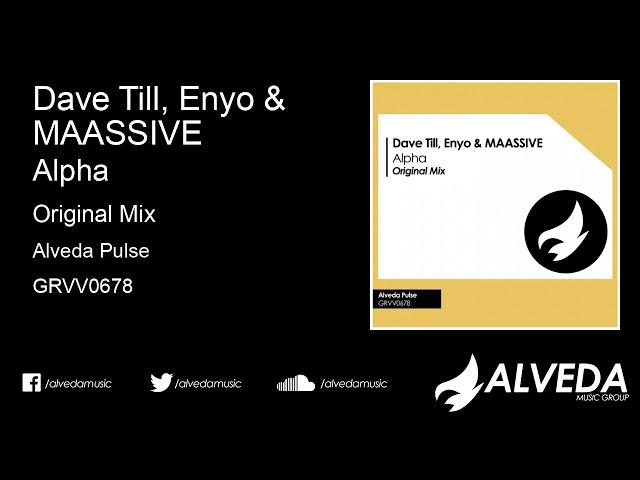 Dave Till, Enyo & MAASSIVE - Alpha (Original Mix)